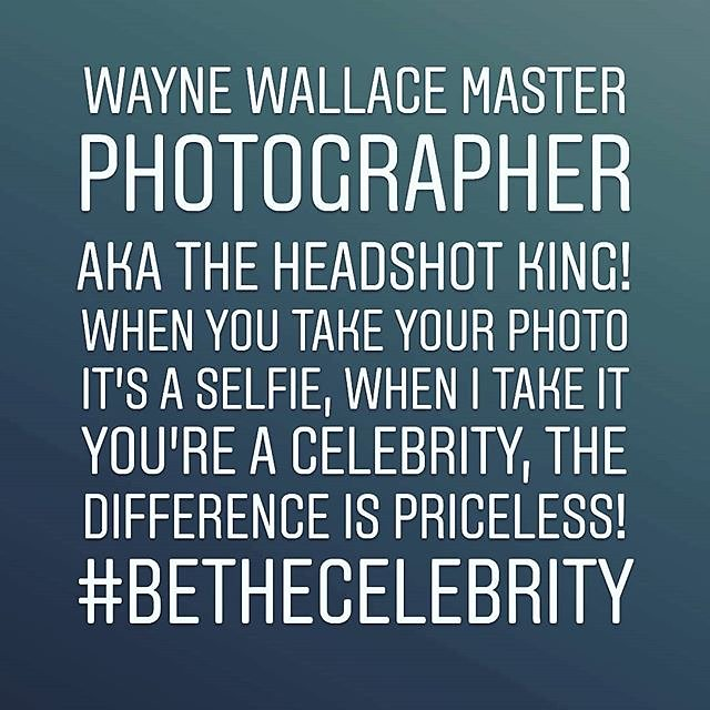MASTER #Photographer, The Headshot King! You take your photo it's a #SELFIE, I take it you're a #CELEBRITY, the diff #PRICELESS! #BeTheCelebrity